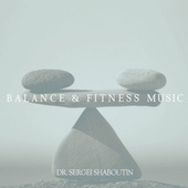 Balance and Fitness Music by Dr. Sergei Shaboutin