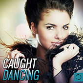 Caught Dancing by Various Artists