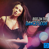 Ride on the Dancefloor by Various Artists