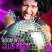 Boom in the Club Room von Various Artists