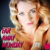 Far Away Monday by Various Artists