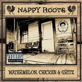 Watermelon, Chicken, and Gritz de Nappy Roots