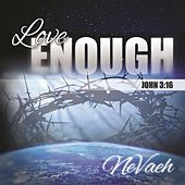 Love Enough by Nevaeh