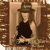 The Jazz Years (1999-2002) - The Band by Anna Shannon