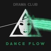 Dance Flow by Drama Club