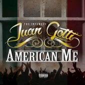 American Me by Juan Gotti
