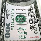 Mega Nasty Rich (Series #001) - EP by Paul Taylor