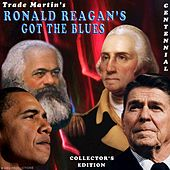 Ronald Reagan's Got The Blues by Trade Martin