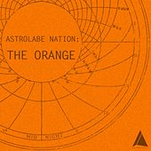 Astrolabe Nation:The Orange by Various Artists