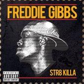 Str8 Killa by Freddie Gibbs