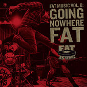 Fat Music Vol. 8: Going Nowhere Fat de Various Artists