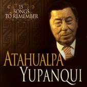 Atahualpa: 15 Selected Songs by Atahualpa Yupanqui