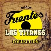 Discos Fuentes Collection: Los Titanes by Los Titanes