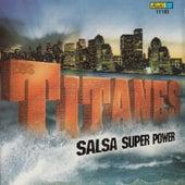Salsa Super Power by Los Titanes