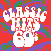 Classic Hits of the 60's von Various Artists
