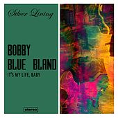 It's My Life, Baby de Bobby Blue Bland