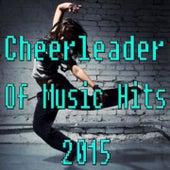 Cheerleader of Music Hits 2015 von Various Artists