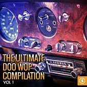 The Ultimate Doo Wop Compilation, Vol. 1 de Various Artists