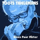 Blues Pour Flirter by Toots Thielemans