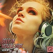 Deep In House Vibe, Vol. 2 - EP by Various Artists