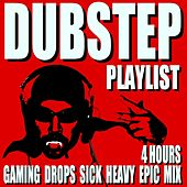 Dubstep Playlist (4 Hours) [Gaming Drops Sick Heavy Epic Mix] von Blue Claw Philharmonic