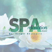 Spa Relaxation Music by Dr. Sergei Shaboutin