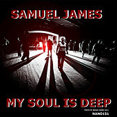 My Soul is Deep by Samuel James