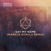 Say My Name (feat. Zyra) (Markus Schulz Remix) von ODESZA