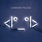 < I°_°I > von Caravan Palace