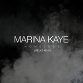 Homeless (Remix Lifelike) von Marina Kaye