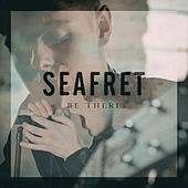 Be There de Seafret