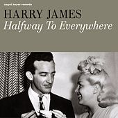 Halfway to Everywhere de Harry James