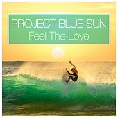 Feel the Love von Project Blue Sun