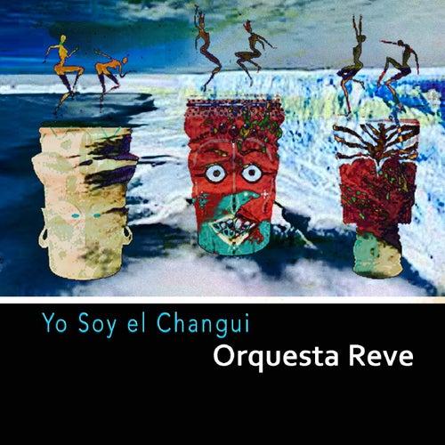 Yo Soy el Changui by Orquesta Reve