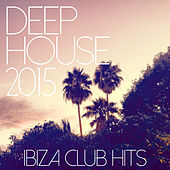Deep House 2015 - Ibiza Club Hits de Various Artists