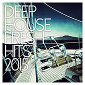 Deep House - Fresh Hits 2015 de Various Artists