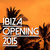 Ibiza Opening 2015 by Various Artists