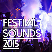 Festival Sounds 2015 - EDM, Electro & House Music Essentials de Various Artists