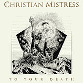 To Your Death (Deluxe Version) von Christian Mistress