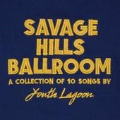 Savage Hills Ballroom by Youth Lagoon