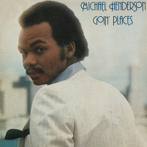 Goin' Places (Expanded) by Michael Henderson (Pop)