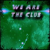 We Are the Club (200 Dance Essential Hits in Ibiza Winter and Summer 2015 Opening Party House Electro Selection) by Various Artists