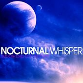 Nocturnal Whisper (Smooth Chill Out Grooves) von Various Artists