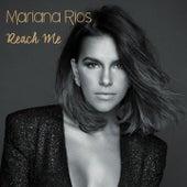 Reach Me by Mariana Rios