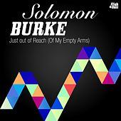 Just out of Reach (Of My Empty Arms) by Solomon Burke
