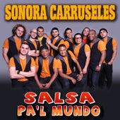 Salsa Pa'l Mundo by La Sonora Carruseles