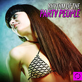 Rhythm of the Party People by Various Artists