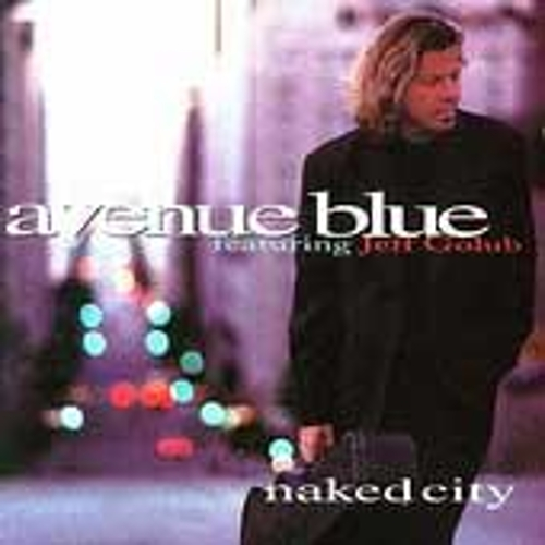 Naked City by Avenue Blue/Jeff Golub