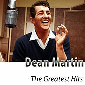 The Greatest Hits of Dean Martin (Remastered) van Dean Martin