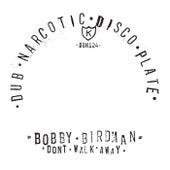 Don't Walk Away b/w Dub Walk by Bobby Birdman